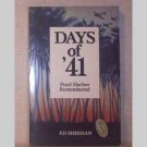 Days Of 41 Pearl Harbor Remembered by Ed Sheehan - signed by author - 1977