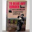 To Bear Any Burden  by Al Santoli
