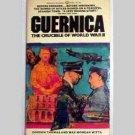 Guernica - The Crucible Of World War II by Gordon Thomas & Max Morgan Witts