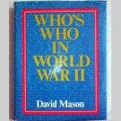 Whos Who in World War II by David Mason - 1978