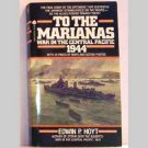 To The Marianas: War In The Central Pacific by Edwin P Hoyt