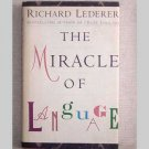 The Miracle of Language by Richard Lederer - 1991