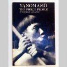 Yanomamo – The Fierce People by Napoleon A Chagnon