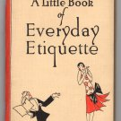 A Little Book Of Everyday Etiquette by The Chaperon of The Milwaukee Journal - 1926