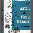 Handbook of Watch and Clock Repair (Revised Edition) by H. G. Harris - 1972
