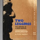 Two Leggings The Making Of A Crow Warrior by Peter Nabokov