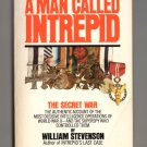 A Man Called Intrepid - The Secret War by William Stevenson