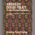 American Indian Policy in the Formative Years by Francis Paul Prucha