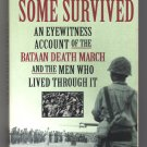 Some Survived - Eyewitness Account Of The Bataan Death March