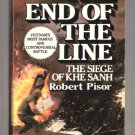 The End Of The Line - The Siege Of Khe Sanh by Robert Pisor - paperback
