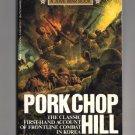 Pork Chop Hill - Korea, Spring 1953 - written by S.L.A. Marshall