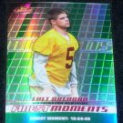 2008 FINEST MOMENTS COLT BRENNAN REFRACTOR 099/199 w/FREE SHIPPING!