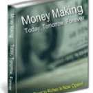 Money Making - Today, Tomorrow, Forever!