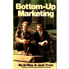 Bottom-Up Marketing By Al Ries and Jack Trout