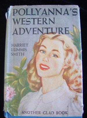 """Vintage """"Pollyanna's Western Adventure"""" by Harriet Lummis Smith, HC, DJ, 1929"""
