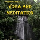The Beginner's Guide to Yoga and Meditation
