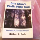 One Man's Walk With God by HERBERT R. COOK