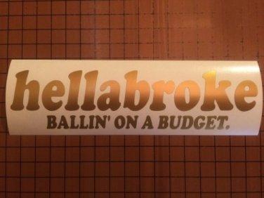 hellabroke Gold Series Sticker Decal Vinyl JDM Euro Drift Lowered illest Fatlace ballin