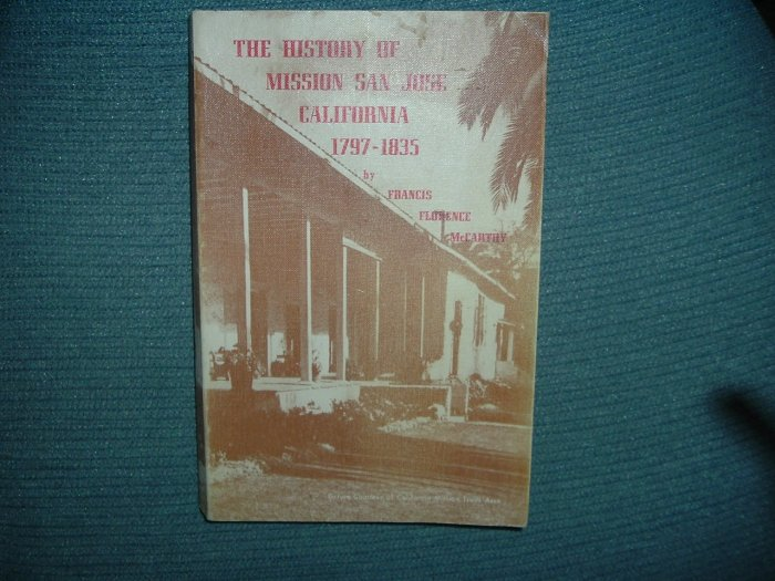 The History Of Mission San Jose CA 1797 - 1835
