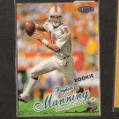PEYTON MANNING - 1998 Fleer Ultra Short Print ROOKIE - Colts & Tennessee Volunteers