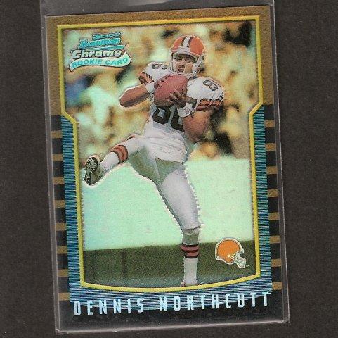 DENNIS NORTHCUTT - 2000 Bowman Chrome Rookie Refractor - Browns, Lions & Arizona Wildcats