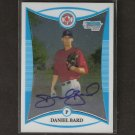 DANIEL BARD - 2008 Bowman Chrome Draft Autograph ROOKIE - Red Sox
