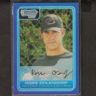 ROSS OHLENDORF 2006 Bowman Chrome BLUE REFRACTOR Rookie - Pittsburgh Pirates