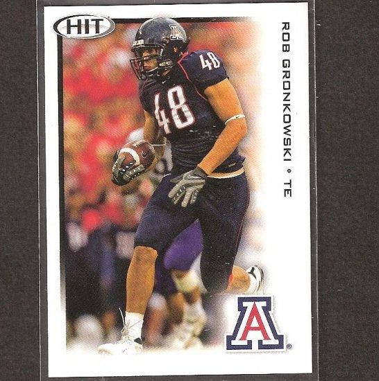 ROB GRONKOWSKI - 2010 Hit Rookie - Patriots & Arizona Wildcats