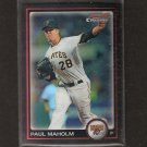 PAUL MAHOLM - 2010 Bowman Chrome REFRACTOR - Pittsburgh Pirates