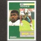 BRYAN COX - 1991 Pinnacle ROOKIE CARD - Dolphins, Bears & Western Illinois