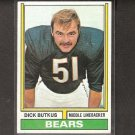 DICK BUTKUS - 1974 Topps - Bears & Illinois Fighting Illini