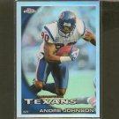 ANDRE JOHNSON 2010 Topps Chrome Refractor -  Houston Texans & Miami Hurricanes