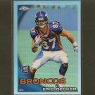 ERIC DECKER 2010 Topps Chrome Refractor RC -  Denver Broncos & Golden Gophers