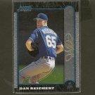 DAN REICHERT - 1999 Bowman Chrome GOLD - Kansas City Royals