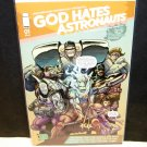 GOD HATES ASTRONAUTS Comic Book #1 First Print Image Phantom Variant - Ryan Browne
