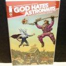 GOD HATES ASTRONAUTS Comic Book #1b First Print Image - Ryan Browne