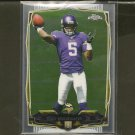 TEDDY BRIDGEWATER 2014 Topps Chrome Rookie RC - Vikings & Louisville Cardinals