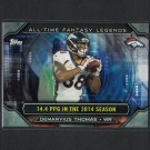 DEMARYIUS THOMAS 2015 Topps All-Time Fantasy Legends - Denver Broncos & Georgia Tech Yellow Jackets