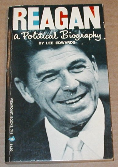 Reagan - A Political Biography by Lee Edwards