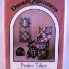 Dream Spinners by Great American Quilt Factory Pattern (1984) - Prairie Tulips