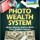 Make $200 a day with Photo Wealth System