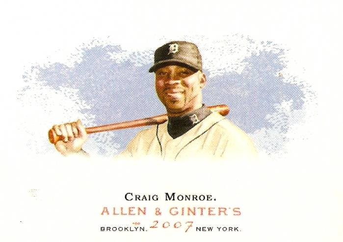 2007 Topps Allen & Ginter Craig Monroe #129 Tigers