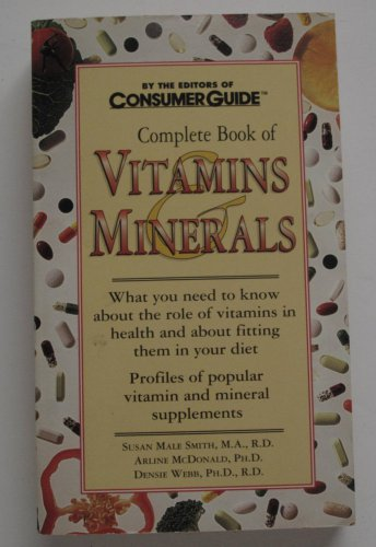 The Complete Book of Vitamins and Minerals by Consumer Guide Editors (1998,...