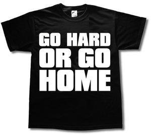 Go Hard Or Go Home T-Shirt I - Black