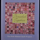 Threaded Together - The Pink Ribbon Quilt Project (Hardcover) new