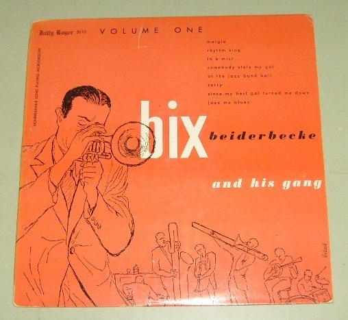 "Bix Beiderbecke And His Gang  Volume 1  10"" Jolly Roger 5010"