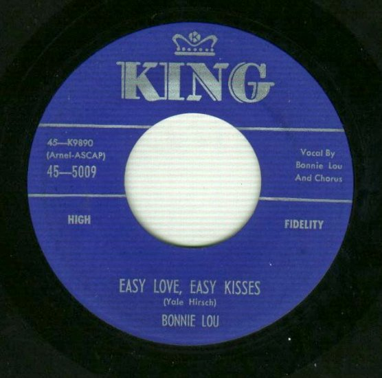 Bonnie Lou  Easy Love Easy Kisses / I Want You  King 5009  Country 45 rpm Record