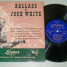 """Josh White   Ballads   LONDON LPB 338   Folk  10"""" Record   LP"""