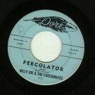 Billy Joe & The Checkmates  Percolator  45 rpm Record DORE 620
