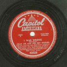 Julia Lee - I Was Wrong / Snatch And Grab It - CAPITOL 40028 - 78 rpm Blues Record